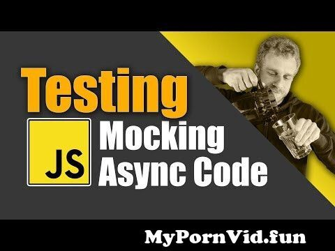 View Full Screen: javascript testing mocking async code.jpg
