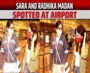actress Sara Ali Khan and Radhika Madan were snapped together at the airport in Mumbai. Both the actresses nailed their comfy airport look.<br/><br/>#saraalikhan #radhikamadan<br/><br/><br/>